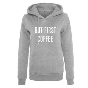 Hoodie but first coffee 1.0