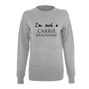 Sweatshirt I'm such a Carrie