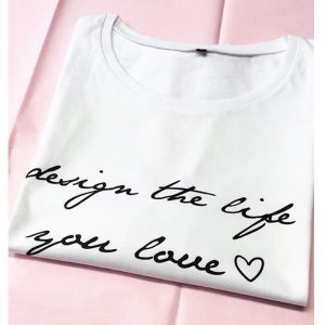 Shirt design the life you love
