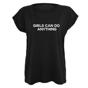 Shirt girls can do anything